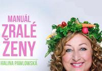Manuál zralé ženy - talk show Haliny Pawlowské