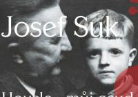 Josef Suk. Housle – můj osud