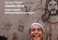 Večery s polskými reportéry VII.: Křesťané na Blízkém východě