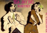 Tea Jay Ivo & Hey Key
