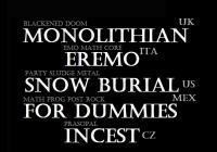 Monolithian + For Dummie + Snow Burial + Eremo + Incest