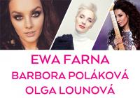 Ewa Farná, Barbora Poláková & Olga Lounová