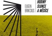 Eugen Brikcius / Hodiny Slunce a Měsíce