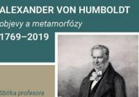 Alexander von Humboldt / objevy a metamorfózy 1769–2019
