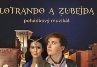 Lotrando a Zubejda – pohádkový muzikál
