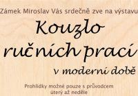 Kouzlo ručních prací v moderní době - Zámek Miroslav
