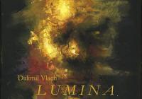 Výstava obrazů Lumina - Dalimil Vlach