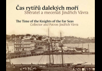 Čas rytířů dalekých moří. Sběratel a mecenáš Jindřich Vávra