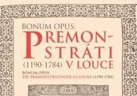 Bonum Opus / Premonstráti v Louce (1190–1784)