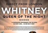 Whitney - Queen Of The Night (London, UK)