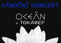 OCEÁN + Tokaref - Vánoční koncert speciál
