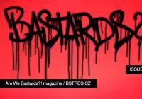 Ve středu 29. 2. vyšlo první letošní vydání virtuálního street magazínu  Are We BASTARDS?!