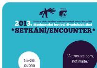 V Brně vrcholí přípravy Mezinárodního festivalu divadelních škol SETKÁNÍ/ENCOUNTER 2013