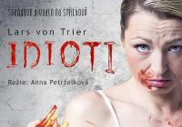 Von Trierovi IDIOTI se předvedou na prknech Švandova divadla