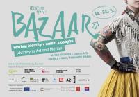 Festival Bazaar představuje hlavní témata: Pohled na ženské tělo v čase a novodobé otroctví