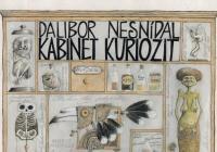 Kabinet kuriozit - výstava Dalibora Nesnídala