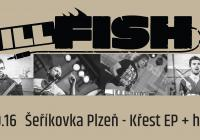 ILL Fish - Křest EP + hosté
