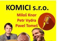 Komici s.r.o. – Miloš Knor, Petr Vydra a Pavel Tomeš
