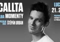 Pavel Callta pokřtí Momenty v Lucerna Music Baru. Pozval si i Lucku Bílou