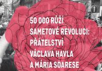 50 000 růží sametové revoluci: Přátelství Václava Havla a Mária Soarese
