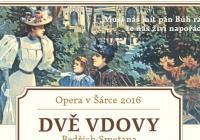 Opera v Šárce: Dvě vdovy
