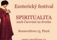 Ezoterický festival Spiritualita aneb Čarování na dvorku 2016 - Plzeň