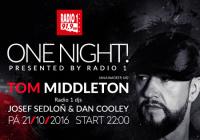 One Night Presents TOm Midleton - Tom Middleton (Anjunadeep, UK), Josef Sedloň, Dan Cooley
