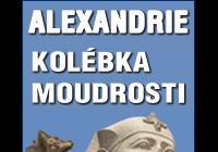Alexandrie, kolébka moudrosti