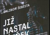 Již nastal zítřek – Dalibor Šebesta