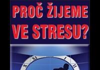 Proč žijeme ve stresu?