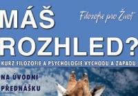 Máš rozhled? - Prezentace Kurzu filozofie a psychologie Východu a Západu