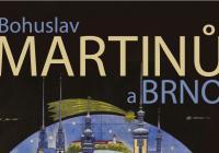 Výstava Bohuslav Martinů a Brno