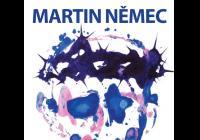 Výstava obrazů Martina Němce