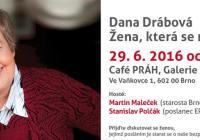 Diskuse - Dana Drábová, žena která se nebojí