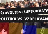 Předvolební superdebata: Politika vs. Vzdělávání