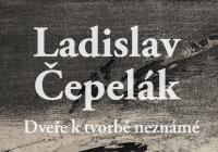 Ladislav čepelák / Dveře k tvorbě neznámé
