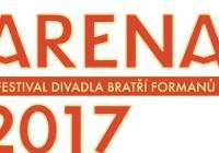 Arena 2017 - festival Divadla Bratří Formanů
