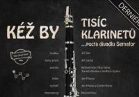 Kéž by tisíc klarinetů - derniéra