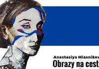 Anastasiya Miasnikova: Obrazy na cestě. Posad´te se.