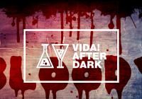 Bloody VIDA! After Dark