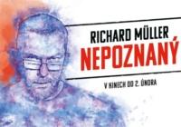 Richard Müller znovu nahý. Tentokrát však obnažuje svůj život v dokumentárním filmu Nepoznaný