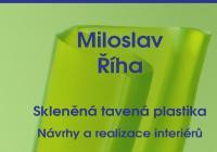 Miroslav Říha: Skleněná tavená plastika
