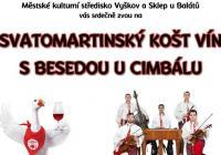 Svatomartinský košt vín s besedou u cimbálu - Vyškov