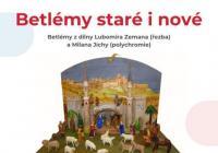 Betlémy staré i nové - Muzeum Náchodska