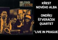 Ondřej Štveráček Quartet – Křest CD Live in Prague