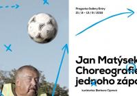 Jan Matýsek: Choreografie jednoho zápasu