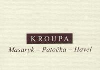 Daniel Kroupa: Masaryk – Patočka – Havel