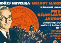 Ondřej Havelka a jeho Melody Makers to tentokrát vezmou od První křaplavky jazzové