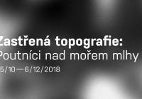 Zastřená topografie / Poutníci nad mořem mlhy
