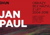 Jan Paul / Obrazy bez názvu (2004-2018)